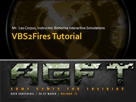 Mr. Les Corpus, Instructor, Bohemia Interactive Simulations GameTech 2012 VBS2Fires1.