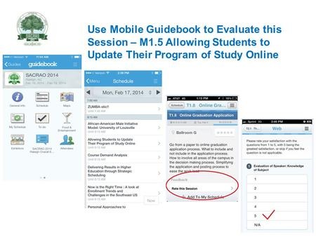 Use Mobile Guidebook to Evaluate this Session – M1.5 Allowing Students to Update Their Program of Study Online.