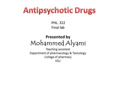 PHL. 322 Final lab Presented by Mohammed Alyami Teaching assistant Department of pharmacology & Toxicology College of pharmacy KSU.