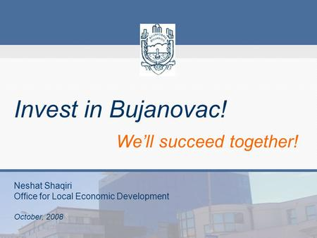 Invest in Bujanovac! We'll succeed together!. This is where we are located- Bujanovac, Serbia 42° 28′ 0″ N, 21° 46′ 0″ E.