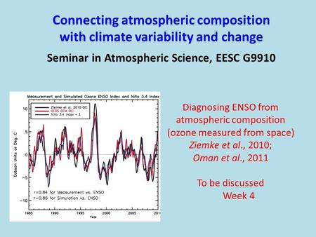 Connecting atmospheric composition with climate variability and change Seminar in Atmospheric Science, EESC G9910 Diagnosing ENSO from atmospheric composition.