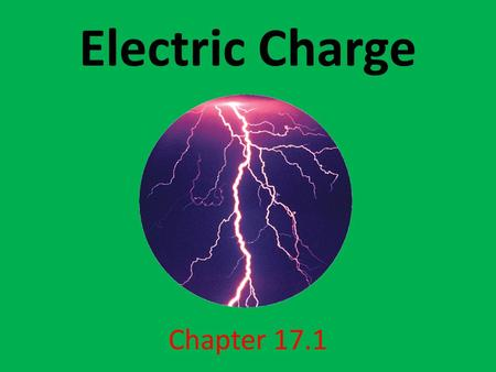 Electric Charge Chapter 17.1. Examples of Electric Charge Rubbing a plastic comb through your hair. Rubbing a balloon on your hairs. Rubbing your shoes.