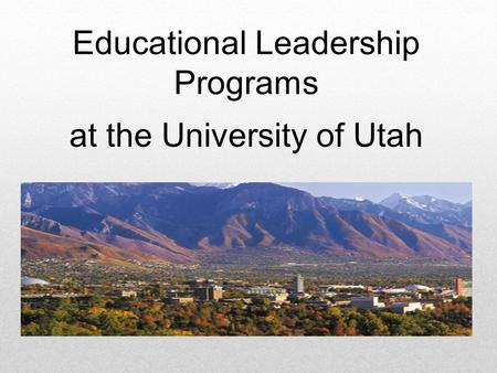 Educational Leadership Programs at the University of Utah.
