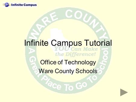 Infinite Campus Tutorial Office of Technology Ware County Schools.