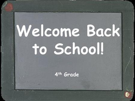 Welcome Back to School! 4th Grade.