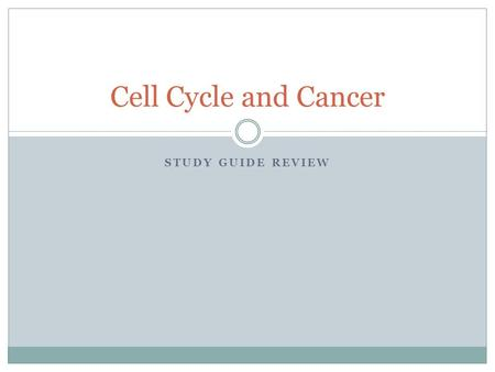 Cell Cycle and Cancer Study Guide review.