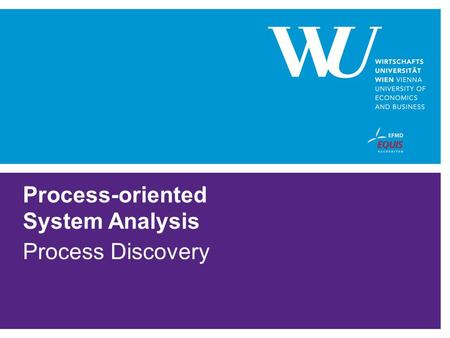 Process-oriented System Analysis Process Discovery.