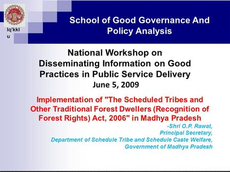 Lq'kkl u School of Good Governance And Policy Analysis National Workshop on Disseminating Information on Good Practices in Public Service Delivery June.