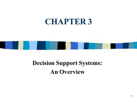Decision Support Systems: An Overview