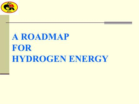A ROADMAP FOR HYDROGEN ENERGY. NATURAL GAS TRANSPORTATION AND DISTRIBUTION (Over 4500 kms of gas pipelines, 90% Market Share). NATURAL GAS PROCESSING.