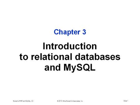 Murach's PHP and MySQL, C3© 2010, Mike Murach & Associates, Inc.Slide 1.