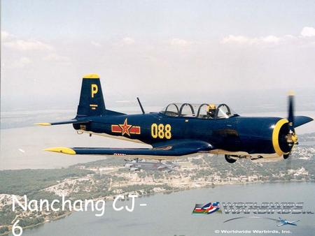 Nanchang CJ- 6 N31103. Worldwide Warbirds, Inc. N31103 *Built in 1962 *TTSNEW: 4,332 hours *S/N: 0232019 *Regularly flown *Located in Ridgeland, SC.