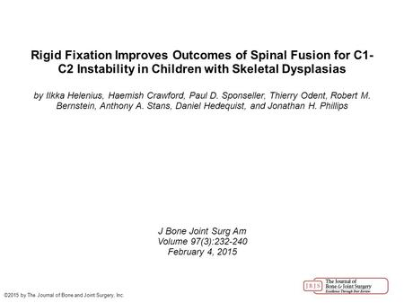 Rigid Fixation Improves Outcomes of Spinal Fusion for C1- C2 Instability in Children with Skeletal Dysplasias by Ilkka Helenius, Haemish Crawford, Paul.