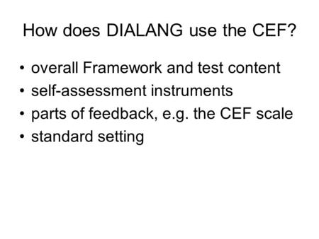 How does DIALANG use the CEF?