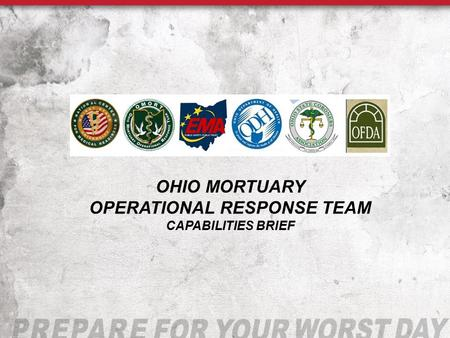 Ohio Mortuary OPERATIONAL Response Team Capabilities Brief