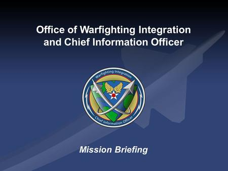 Office of Warfighting Integration and Chief Information Officer