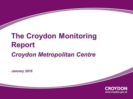 The Croydon Monitoring Report Croydon Metropolitan Centre January 2015.