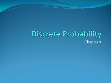 Discrete Probability Chapter 7.