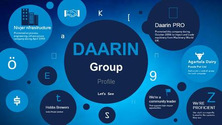 DAARIN Profile Group Daarin PRO Promoted this company during October 2006 to import and trade machinery from Machinery World UK.  Agartala Dairy Foode.