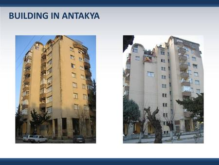 BUILDING IN ANTAKYA. Information about the Building  Building consists of basement +ground+8 typical floors. (no RC walls at basement)  Built in 1973.