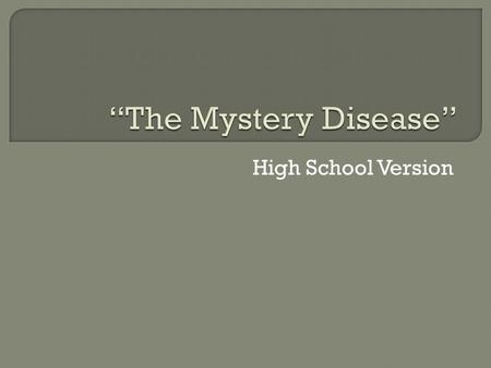 High School Version.  In 1904, a student from the West Indies came to a Chicago physician, Dr. James Herrick, with a puzzling condition. Below is a summary.