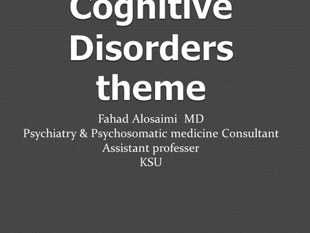 Cognitive Disorders theme