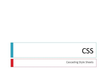 CSS Cascading Style Sheets. Contents{ 1. What is CSS? 1. A Brief History of CSS 2. Why to use Styles? 2. Syntax 3. Cascading Order 4. Examples of Properties.