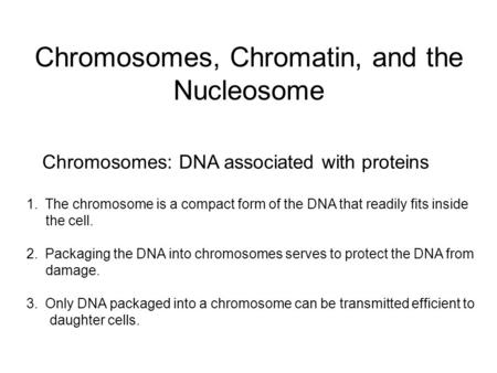 Chromosomes, Chromatin, and the Nucleosome