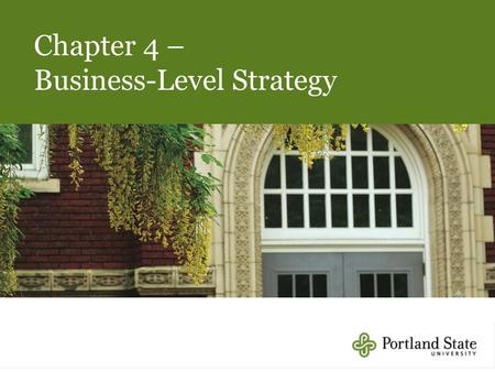 4- 1 Chapter 4 – Business-Level Strategy. 4- 2 The Strategic Management Process Chapter 10 Corporate Governance Chapter 11 Organizational Structure and.