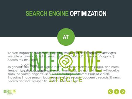 1 SEARCH ENGINE OPTIMIZATION AT Search engine optimization (SEO) is the process of affecting the visibility of a website or a web page in a search engine's.
