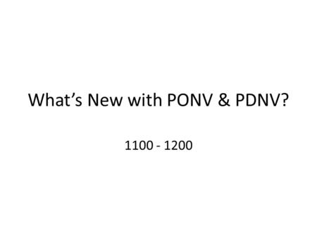 What's New with PONV & PDNV? 1100 - 1200. Objectives Describe ASPAN EBP postoperative nausea and vomiting (PONV) and Post discharge nausea and Vomiting.