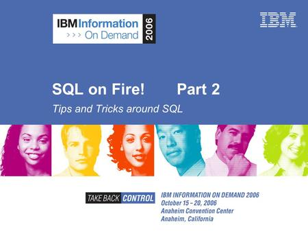 SQL on Fire! Part 2 Tips and Tricks around SQL. Agenda  Part I  SQL vs. SQL PL example  Error handling  Tables out of nowhere  Pivoting  Aggregation.