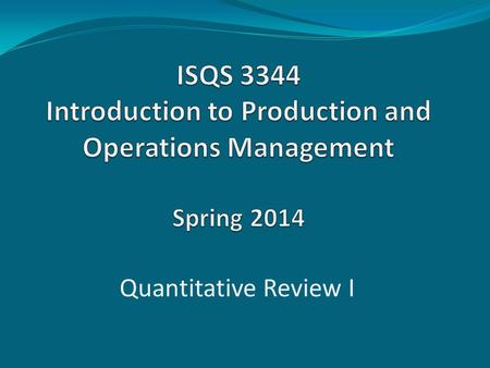 Quantitative Review I. Capacity and Constraint Management (Break-Even Analysis)
