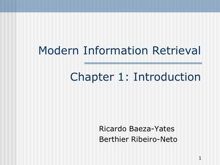 Modern Information Retrieval Chapter 1: Introduction