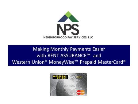 Making Monthly Payments Easier with RENT ASSURANCE™ and Western Union® MoneyWise™ Prepaid MasterCard®
