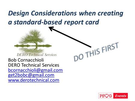 Bob Cornacchioli DERO Technical Services  Design Considerations when creating a standard-based.