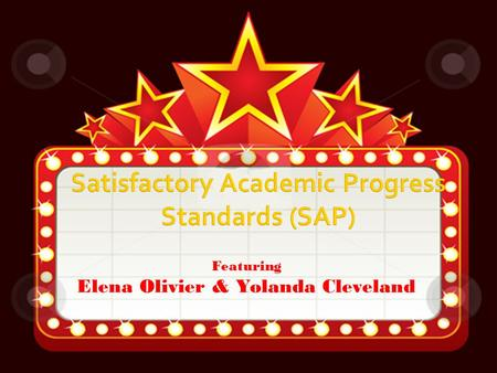 Featuring Elena Olivier & Yolanda Cleveland. SSatisfactory Academic Progress SSchool must have a published policy for monitoring a student's progress.