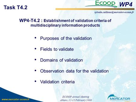 WP4 Task T4.2 WP4-T4.2 : Establishment of validation criteria of multidisciplinary information products