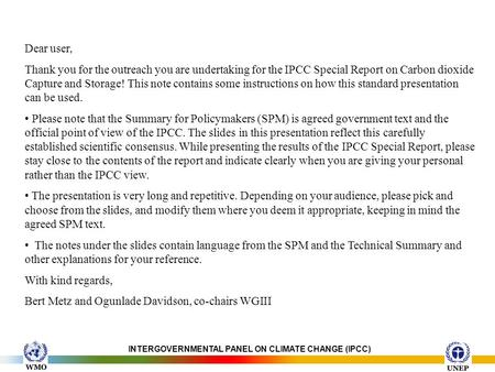 INTERGOVERNMENTAL PANEL ON CLIMATE CHANGE (IPCC) Dear user, Thank you for the outreach you are undertaking for the IPCC Special Report on Carbon dioxide.