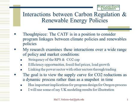 Hal T. Interactions between Carbon Regulation & Renewable Energy Policies  Thoughtpiece: The CATF is in a position to consider program.