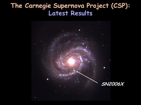 The Carnegie Supernova Project (CSP): Latest Results SN2006X.