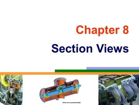 Chapter 8 Section Views. TOPICS Introduction Terminology & common practices Kind of sections Dimensioning.