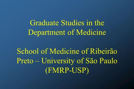 Graduate Studies in the Department of Medicine School of Medicine of Ribeirão Preto – University of São Paulo (FMRP-USP)