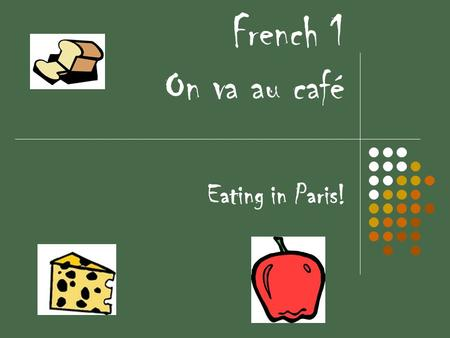 French 1 On va au café Eating in Paris!. Players Le serveur La serveuse.