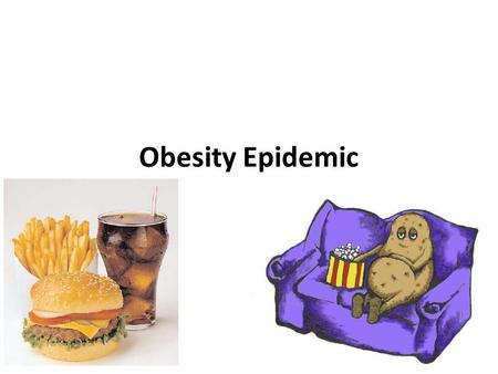 Obesity Epidemic. Overweight vs. Obese Determined by your body mass index (BMI): – Overweight if 25 ≤ BMI ≤ 29.9 – Obese if BMI ≥ 30.