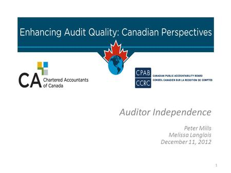 Auditor Independence Peter Mills Melissa Langlois December 11, 2012