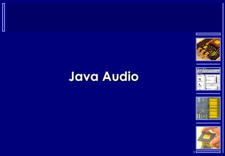 1 Java Audio. 2 Java Sound API 1.0  Specifies a software layer that allows application programs to communicate with an audio and MIDI engine.