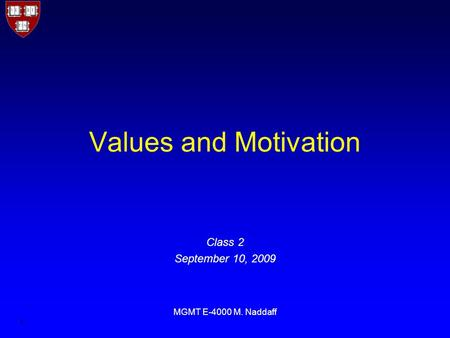 Values and Motivation Class 2 September 10, 2009