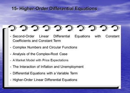 15- Higher-Order Differential Equations -Second-Order Linear Differential Equations with Constant Coefficients and Constant Term -Complex Numbers and Circular.