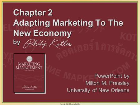 Copyright © 2003 Prentice-Hall, Inc. 2-1 Chapter 2 Adapting Marketing To The New Economy by PowerPoint by Milton M. Pressley University of New Orleans.